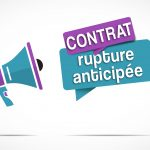 rupture anticipée